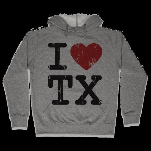 I Love Texas Hooded Sweatshirt