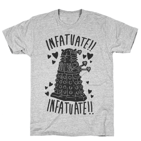 INFATUATE!! INFATUATE!! Mens T-Shirt