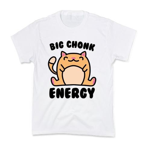 Big Chonk Energy Kids T-Shirt