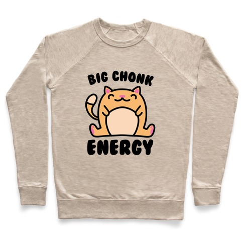 Big Chonk Energy Pullover