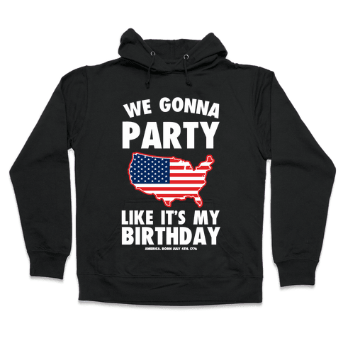 Party Like a Patriot Hooded Sweatshirt