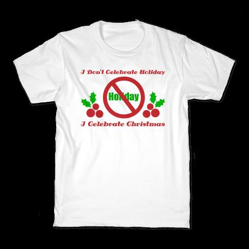 I Don't Celebrate Holiday Kids T-Shirt