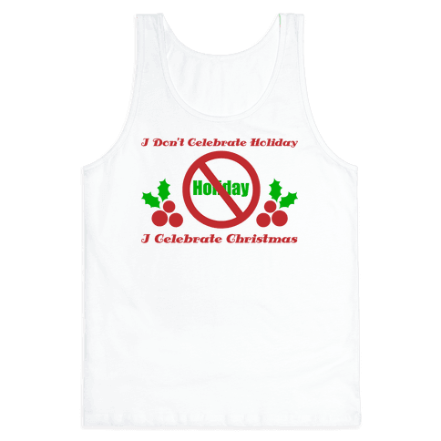 I Don't Celebrate Holiday Tank Top