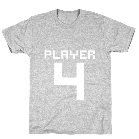 Player 4 T-Shirt