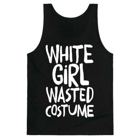 White Girl Wasted Costume Tank Top