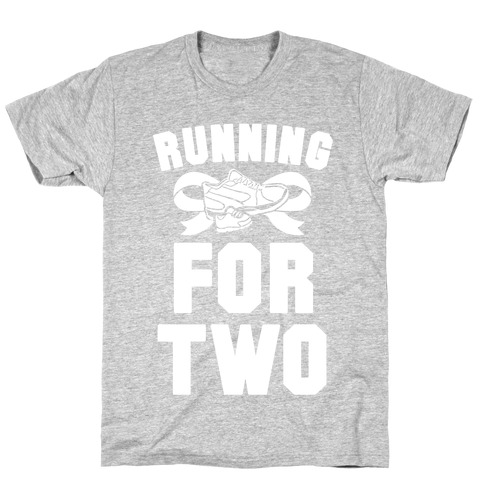 Running for Two T-Shirt