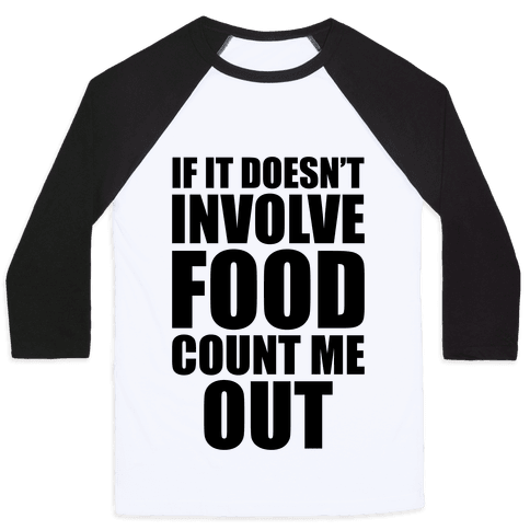 If It Doesn't Involve Food Baseball Tee