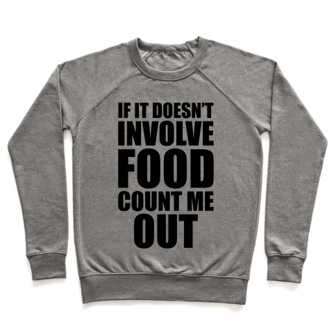 If It Doesn't Involve Food Pullover