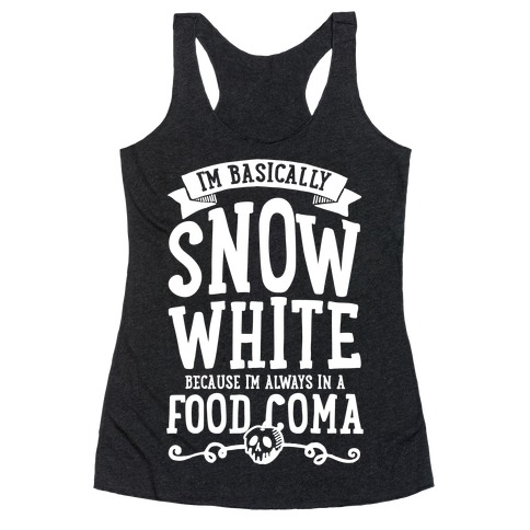 I'm Basically Snow White Racerback Tank Top