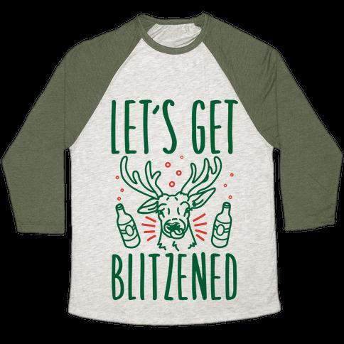 Let's Get Blitzened Baseball Tee