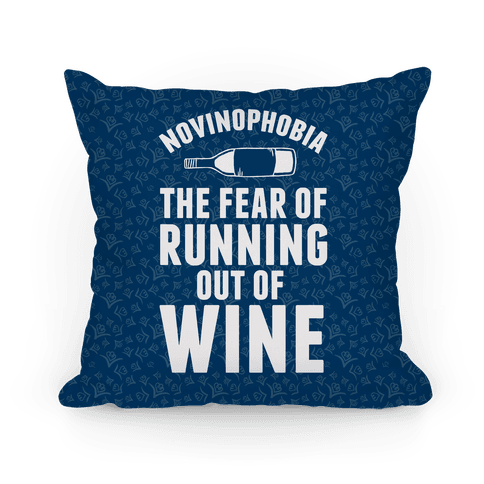Novinophobia: The Fear Of Running Out Of Wine Pillow