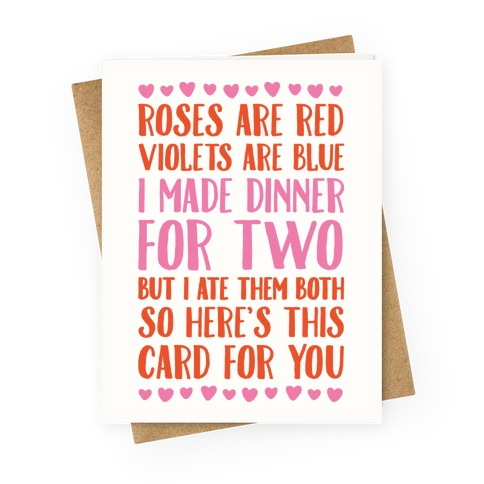 Roses Are Red Violets Are Blue I Made Dinner For Two Greeting Card