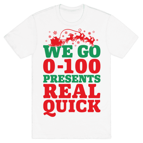 We Go Zero To A Hundred Presents Real Quick Mens T-Shirt