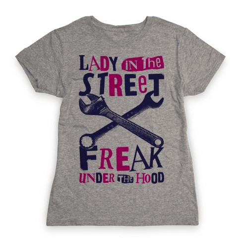 Lady In The Streets Freak Under The Hood Womens T-Shirt