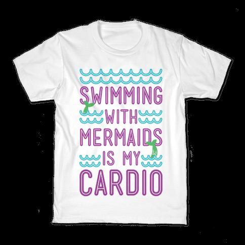 Swimming With Mermaids Is My Cardio Kids T-Shirt