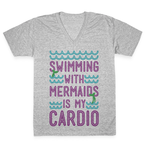 Swimming With Mermaids Is My Cardio V-Neck Tee Shirt