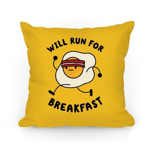 Will Run For Breakfast Pillow