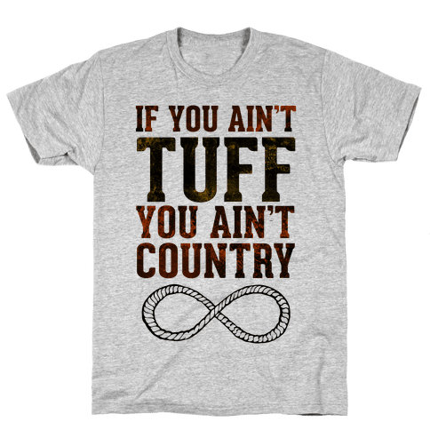 If You Ain't Tuff Mens T-Shirt
