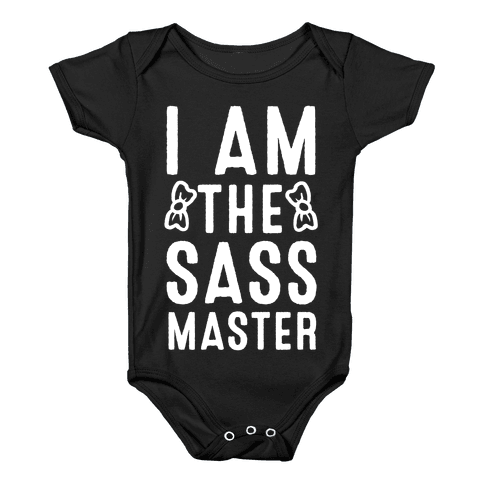 I Am The Sass Master Baby Onesy
