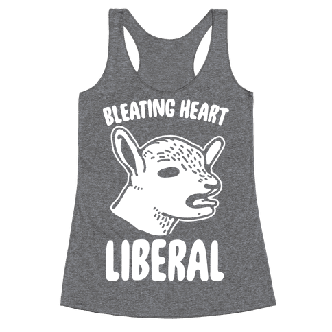 Bleating Heart Liberal Racerback Tank Top