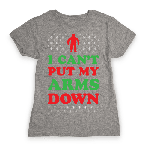 I Can't Put My Arms Down Womens T-Shirt