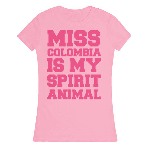 Miss Colombia Is my Spirit Animal Womens T-Shirt