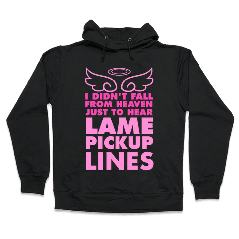 Lame Pick Up Lines Hooded Sweatshirt