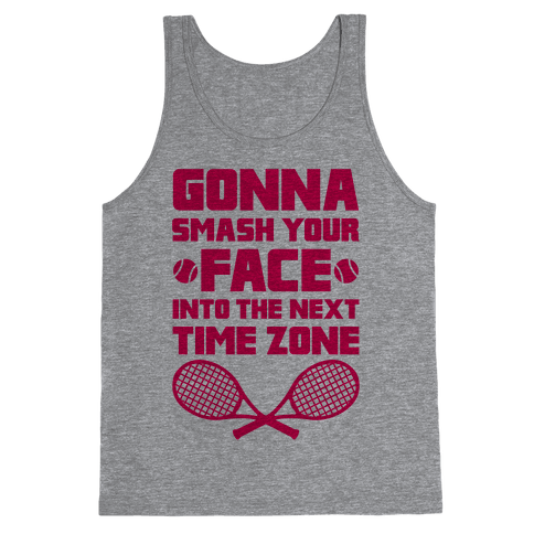 Smash Your Face Into The Next Time Zone Tank Top