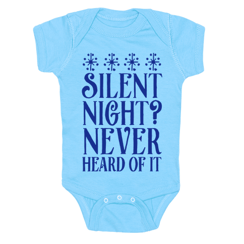 Silent Night? Never Heard Of It Baby Onesy
