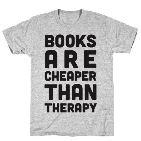 Books Are Cheaper Than Therapy Mens T-Shirt