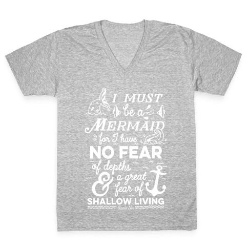 I Must Be A Mermaid Inspirational Quote V-Neck Tee Shirt