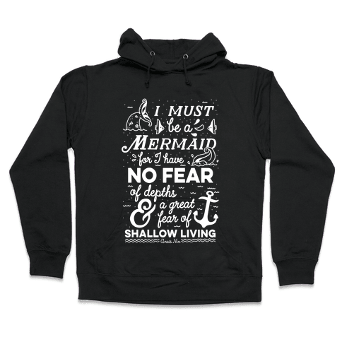 I Must Be A Mermaid Inspirational Quote Hooded Sweatshirt