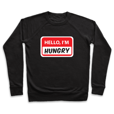 Hello I'm Hungry Pullover