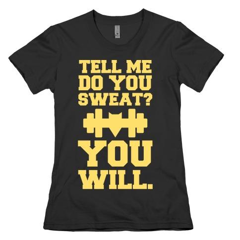 Tell Me, Do You Sweat? You Will (super hero workout parody) Womens T-Shirt