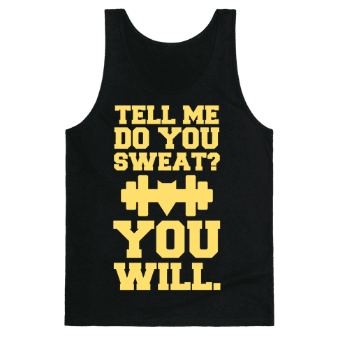 Tell Me, Do You Sweat? You Will (super hero workout parody) Tank Top