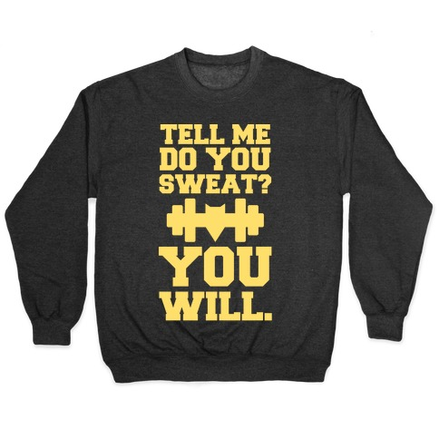 Tell Me, Do You Sweat? You Will (super hero workout parody) Pullover