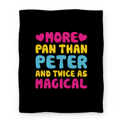 More Pan Than Peter And Twice As Magical Blanket