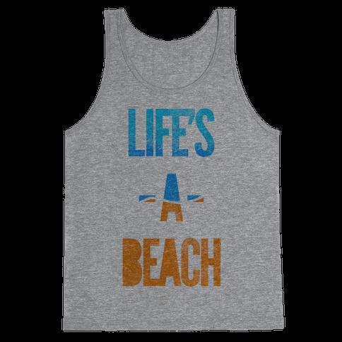 Life's A Beach Tank Top