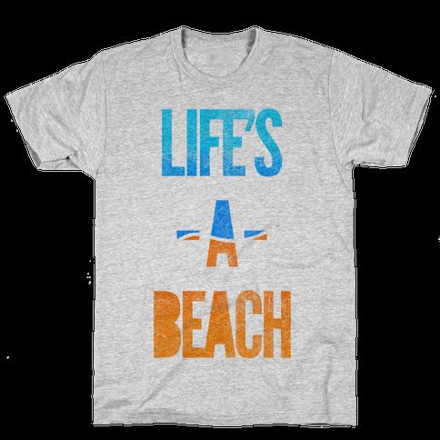 Life's A Beach Mens T-Shirt