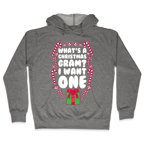 What's A Christmas Gram? Hooded Sweatshirt