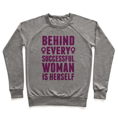 Behind Every Successful Woman Is Herself Pullover