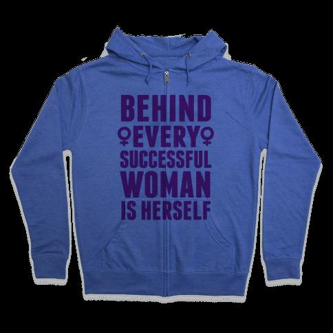 Behind Every Successful Woman Is Herself Zip Hoodie