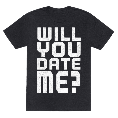 Will You Date Me?