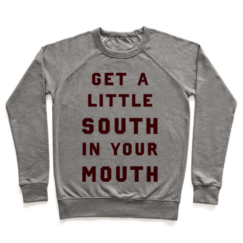 Get A Little South In Your Mouth Pullover