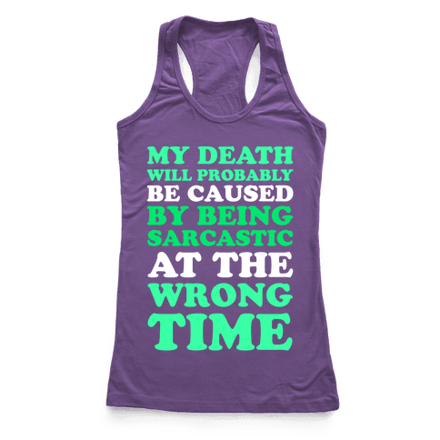 Sarcastic At The Wrong Time Racerback Tank Top