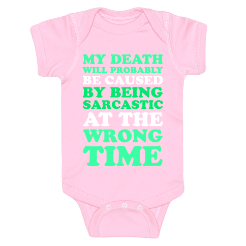 Sarcastic At The Wrong Time Baby Onesy