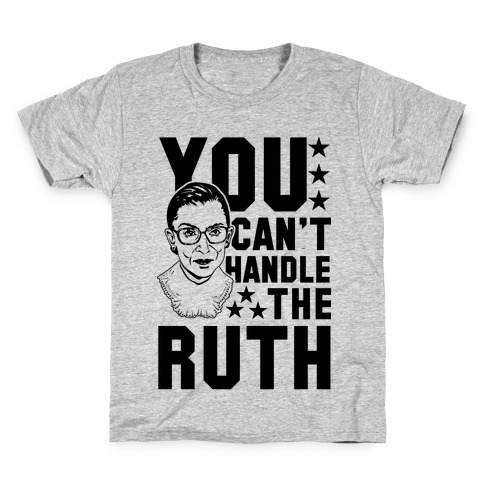 You Can't Handle the Ruth Kids T-Shirt