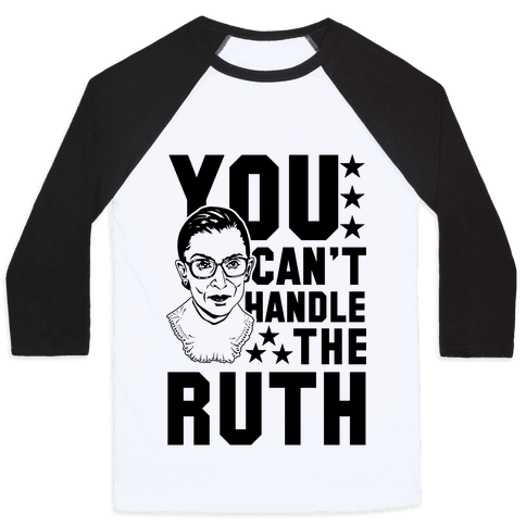 You Can't Handle the Ruth Baseball Tee