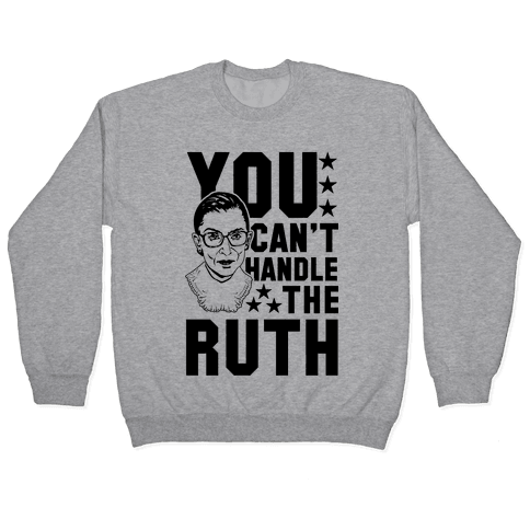 You Can't Handle the Ruth Pullover