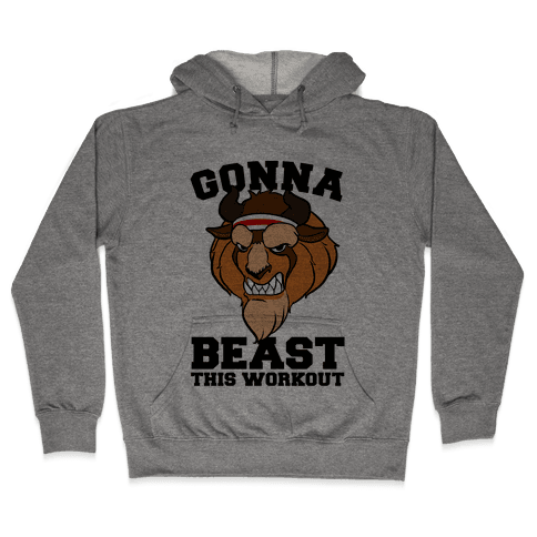 Gonna Beast this Workout Hooded Sweatshirt